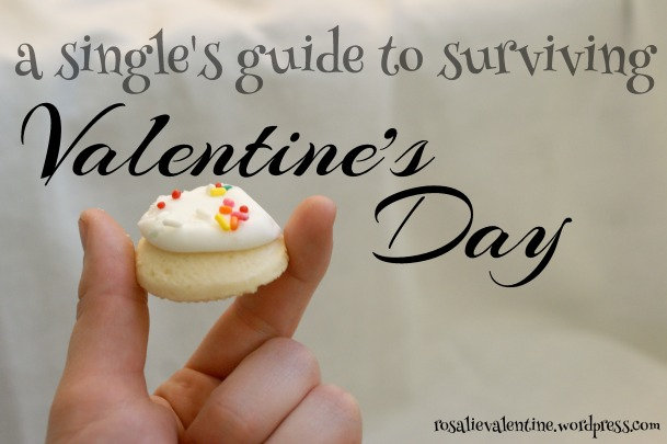 a single's guide to surviving valentine's day.jpg