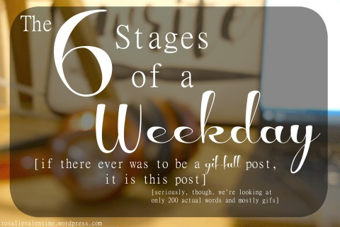 6 stages of a weekday