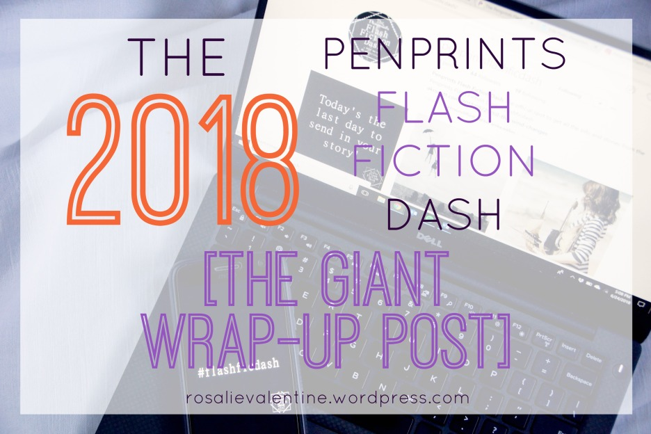 the 2018 penprints flash fiction dash the giant wrap-up post.jpg