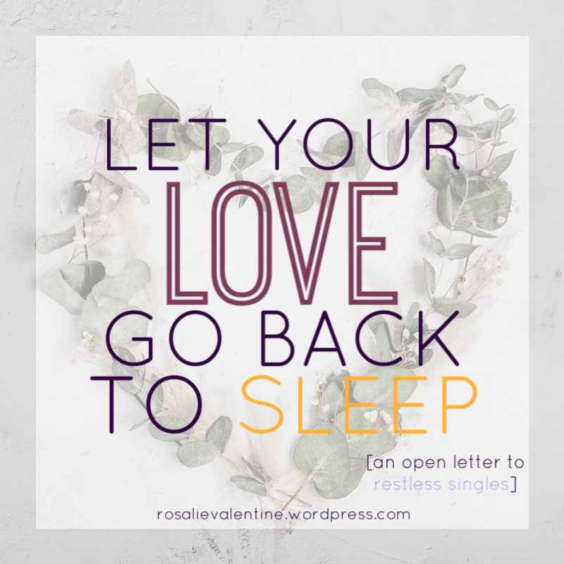 let your love go back to sleep